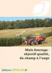 Maïs fourrage : objectif qualité, du champ à l'auge