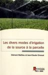 Les divers modes d'irrigation de la source à la parcelle