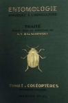 Entomologie appliquée à l'agriculture : traité. Tome 1, Coléoptères. Premier volume, Caraboidea, Staphylinoidea, Hydrophiloidea, Scarabaeoidea, Dascilloidea, Cantharoidea, Bostrychoidea, Cucujoidea, Phytophugoidea (Cerambycidae et Bruchidae)