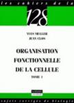 Organisation fonctionnelle de la cellule. Tome 1