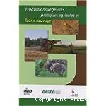 Productions végétales, pratiques agricoles et faune sauvage: pour une agriculture performante et durable