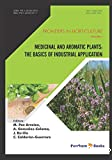 Frontiers in horticulture. Volume 1, Medicinal and aromatic plants : the basics of industrial application
