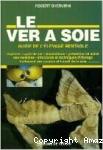 Le ver à soie : guide de l'élevage rentable