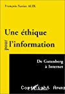 Une éthique pour l'information. De Gutenberg à Internet