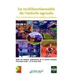 La multifonctionnalité de l'activité agricole. Actes du colloque international de la Société Française d'Economie Rurale, Paris, 21-22 mars 2002