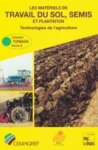Les matériels de travail du sol, semis et plantation
