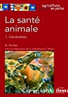 La santé animale. Tome 1, Généralités