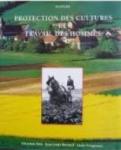 Protection des cultures et travail des hommes