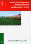Alimentacion del ganado : manual practico para explotaciones lecheras y ganaderia ligada a la tierra