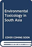 Environmental toxicology in South East Asia