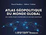Atlas géopolitique du monde global